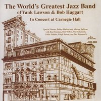 In Concert at Carnegie Hall — The World's Greatest Jazz Band Of Yank Lawson & Bob Haggart