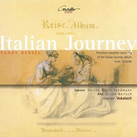 Mendelssohn-Hensel: Italian Journey — Philip Mayers, Ensemble Vokalzeit, Oliver Gawlik, Oliver Gawlik, Philip Mayers, Ensemble Vokalzeit