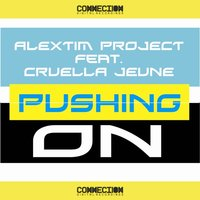Pushing On — Alextim Project feat. Cruella Jeune