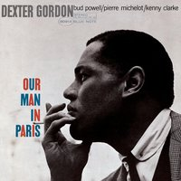 Our Man In Paris — Dexter Gordon