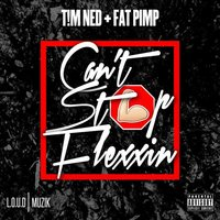 Can't Stop Flexxin — T!M NED