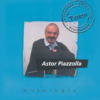 Antologia Astor Piazzolla — Астор Пьяццолла