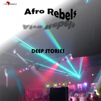 Deep Stories — Afro Rebels