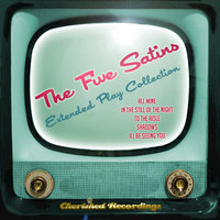 The Five Satins - The Extended Play Collection — The Five Satins