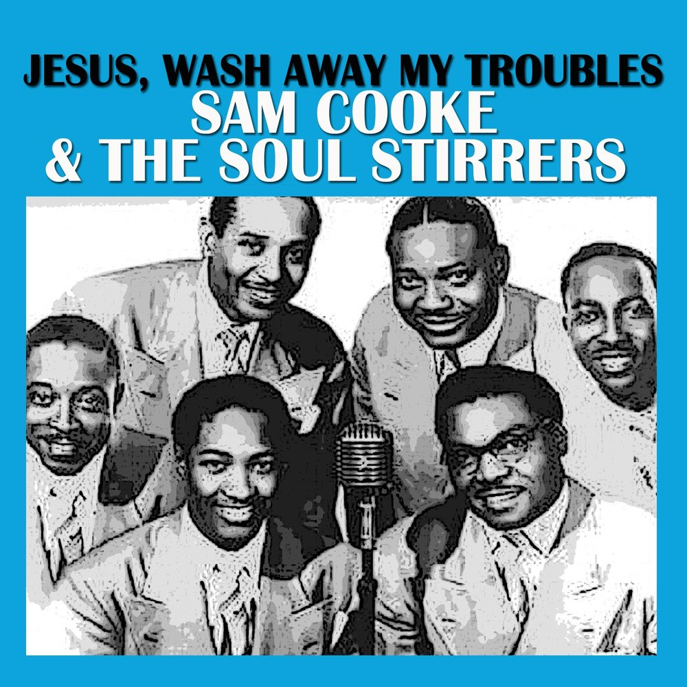 The Soul Stirrers Must Jesus Bear The Cross Alone God Is Standing By