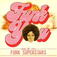 Funk You! '60s & '70s Funk Superstars — сборник