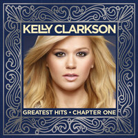 Greatest Hits - Chapter One — Kelly Clarkson