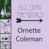 All Over The World — Ornette Coleman