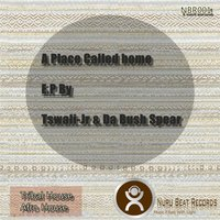 A Place Called Home EP — Tswali Jr