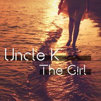 The Girl — Uncle K
