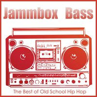 Jammbox Bass: The Best of Old School Hip Hop Featuring MC Luscious, M.C. A.D.E., Ghetto Girlz, DJ Jimi, Lois Lane, & More! — сборник
