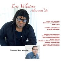 Alone With You (feat. Greg Manning) — Eric Valentine