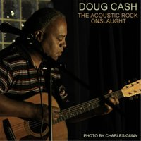 The Acoustic Rock Onslaught — Doug Cash