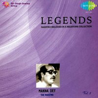 Legends: Manna Dey - The Maestro, Vol. 3 — Manna Dey