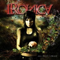 All That I Drain — Ironica