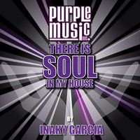 There Is Soul in My House - Inaky Garcia — сборник