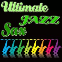 Ultimate Jazz Sax — сборник