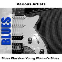 Blues Classics: Young Woman's Blues — сборник