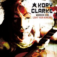 Light Your Bonfires — Warrior Soul, Kory Clarke