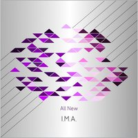 All New — I.M.A.