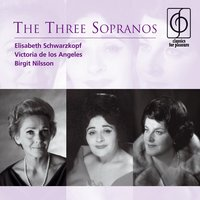 The Three Sopranos — Elisabeth Schwarzkopf/Victoria De Los Angeles/Birgit Nilsson