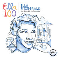 100 Songs For A Centennial — Ella Fitzgerald