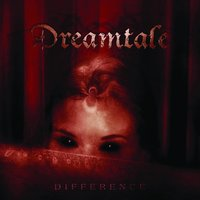 Difference — Dreamtale