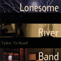 Talkin' To Myself — Lonesome River Band