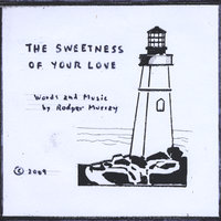 The Sweetness of Your Love — Rodger  Murray