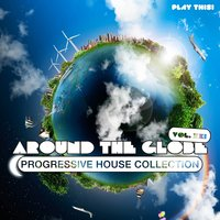 Around the Globe, Vol. 21 - Progressive House Collection — сборник