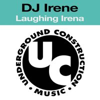 Laughing Irena — DJ Irene