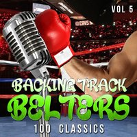 Backing Track Belters - 100 Classics, Vol. 5 — Backing Track Belters