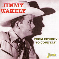 From Cowboy to Country — Jimmy Wakely