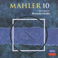 Mahler: Symphony No. 10 (Ed. Cooke) — Radio-Symphonie-Orchester Berlin, Riccardo Chailly