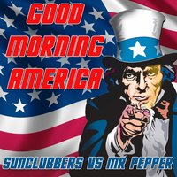 Good Morning America — Sunclubbers, Mr. Pepper