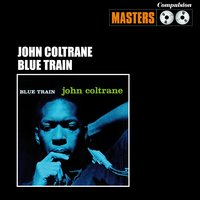 Blue Train — John Coltrane, Miles Davis
