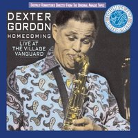 Homecoming: Live At The Village Vanguard — Dexter Gordon