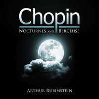 Chopin: Nocturnes and Berceuse — Arthur Rubinstein