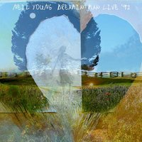 Dreamin' Man Live '92 — Neil Young
