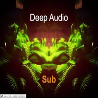 Sub — Deep Audio