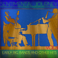 Sentimental Journey - Early Big Band and Other Hits Vol3 — Bing Crosby