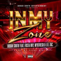 In My Zone — Urban South, MykFresh, Lil Zac, Fosta Boy
