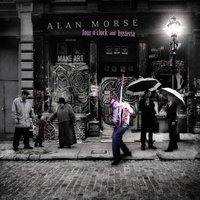 Four O'clock And Hysteria — Alan Morse