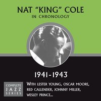 "Complete Jazz Series 1941 - 1943 — Nat ""King"" Cole"
