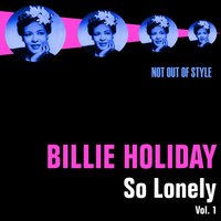 So Lonely, Vol. 1 — Billy Holiday