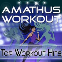 Amathus Workout - Top Workout Hits (Interval Training Workout) — сборник