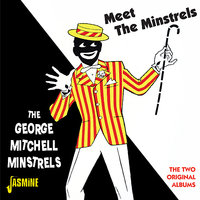 Meet the Minstrels - The Two Original Albums — The George Mitchell Minstrels