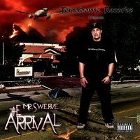The Arrival — Mr. Swerve