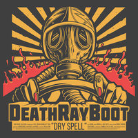 Dry Spell — Death Ray Boot