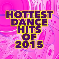 Hottest Dance Hits of 2015 — Dance Hits 2014